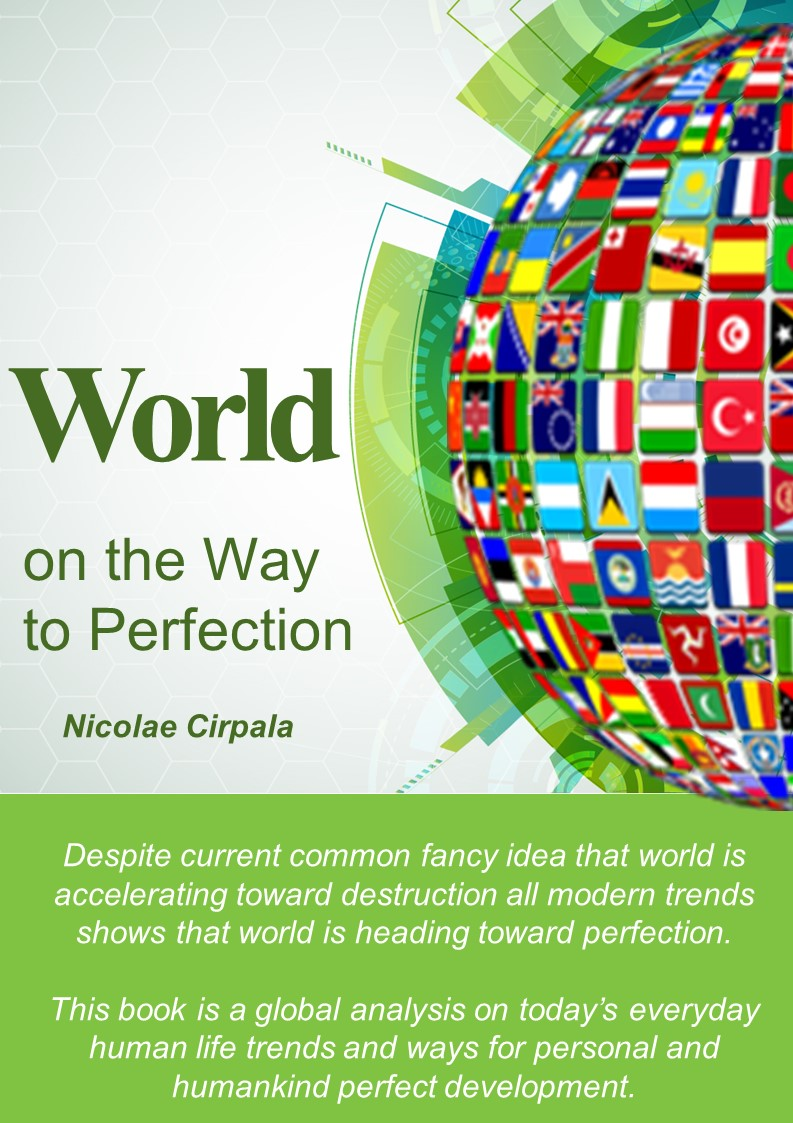 Book World on the Way to Perfection by Cirpala Nicolae Read on Google Play, IBooks, Apple, Kobo Bestsellers. DownLoad Humankind on its Final Step to Perfection Book